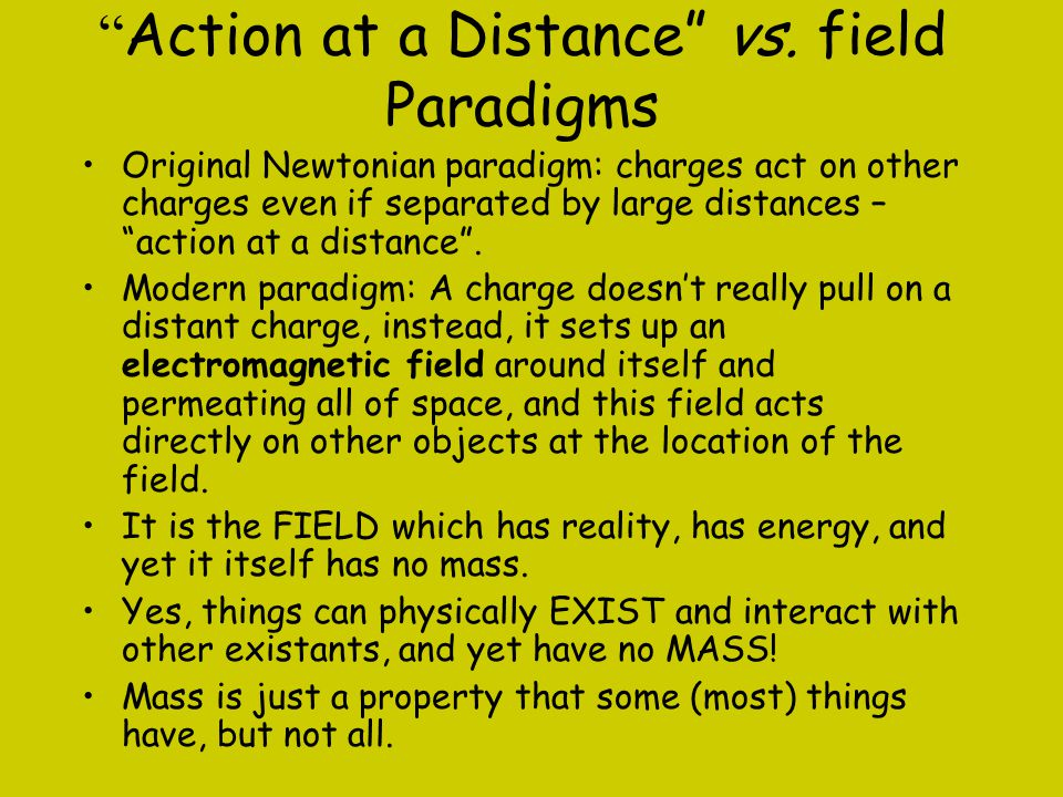 Action at a Distance vs. field Paradigms
