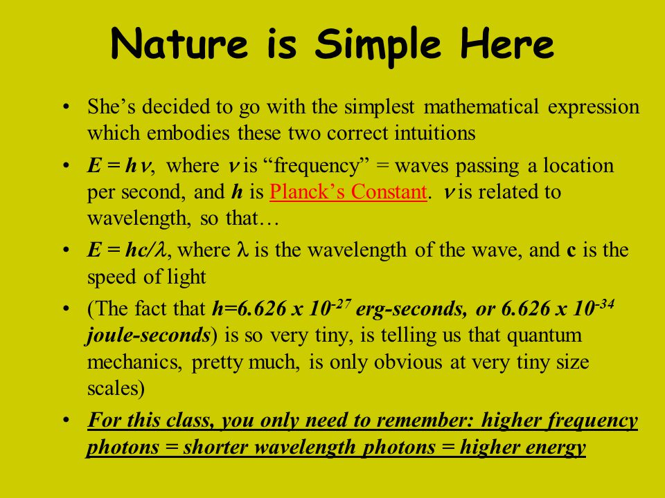 Nature is Simple Here She's decided to go with the simplest mathematical expression which embodies these two correct intuitions.