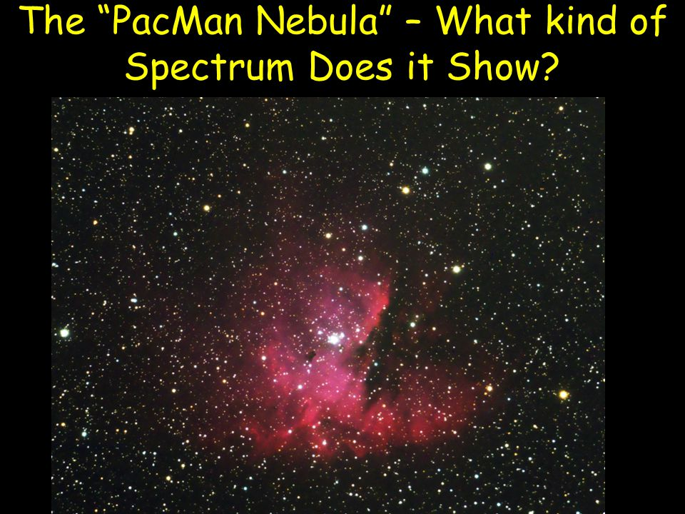 The PacMan Nebula – What kind of Spectrum Does it Show