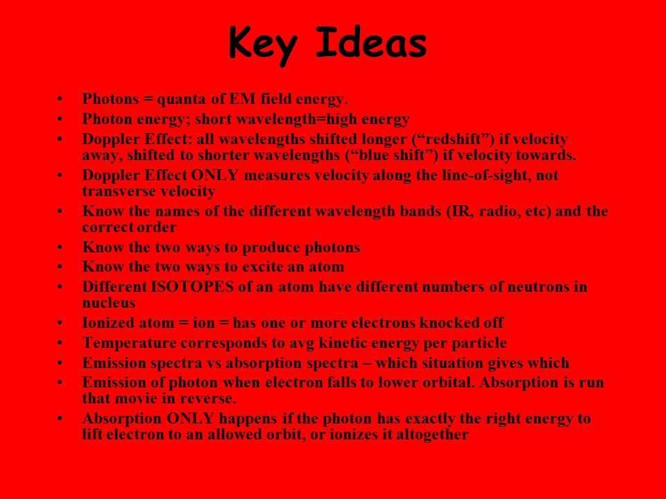 Key Ideas Photons = quanta of EM field energy.