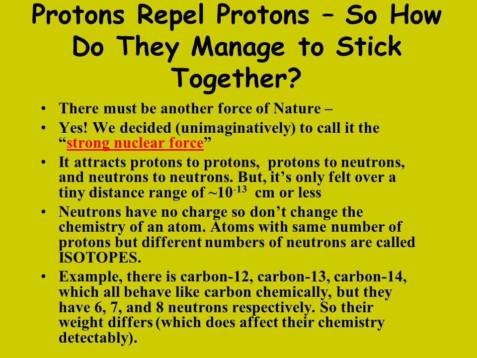 Protons Repel Protons – So How Do They Manage to Stick Together