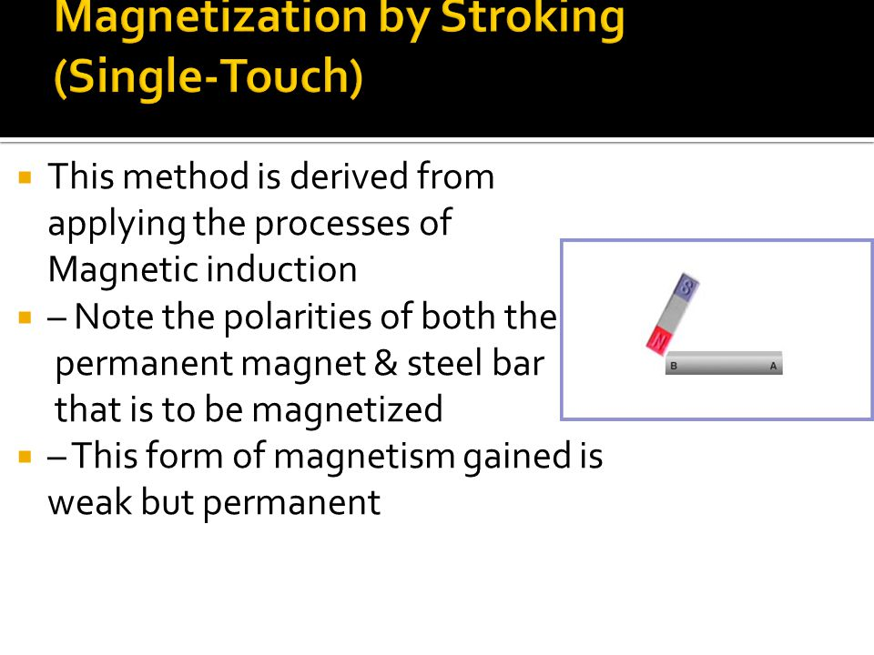 Magnetization by Stroking (Single-Touch)