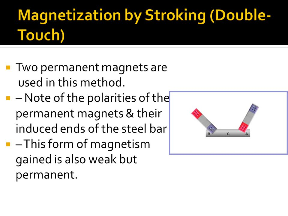 Magnetization by Stroking (Double-Touch)