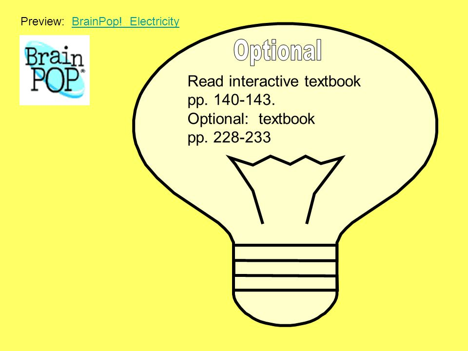 Optional Read interactive textbook pp. 140-143. Optional: textbook