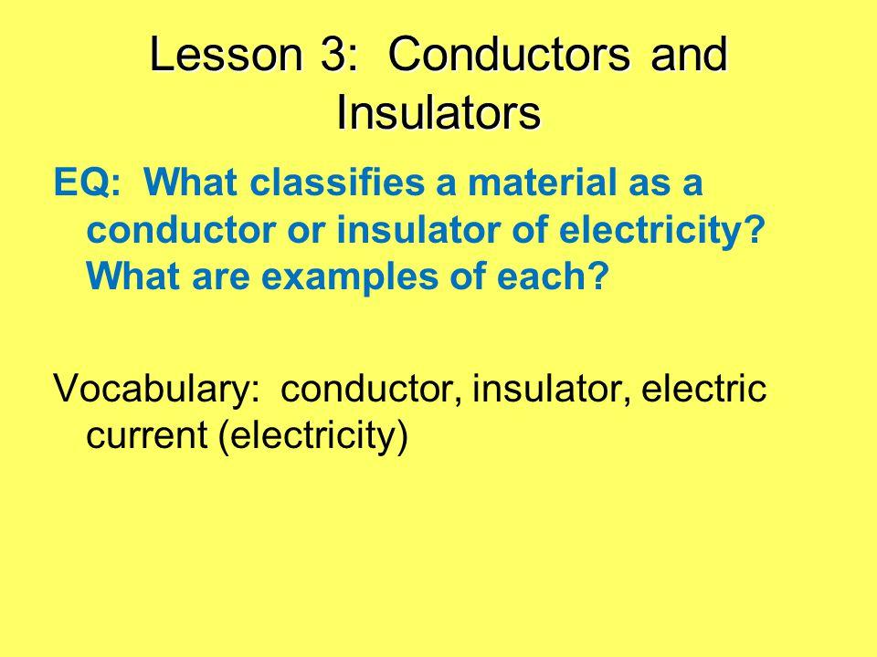 Lesson 3: Conductors and Insulators