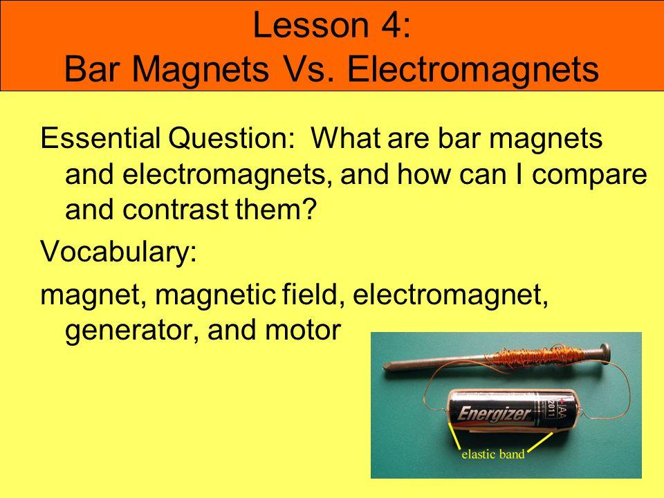 Lesson 4: Bar Magnets Vs. Electromagnets