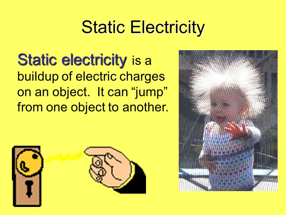 Static Electricity Static electricity is a buildup of electric charges on an object.