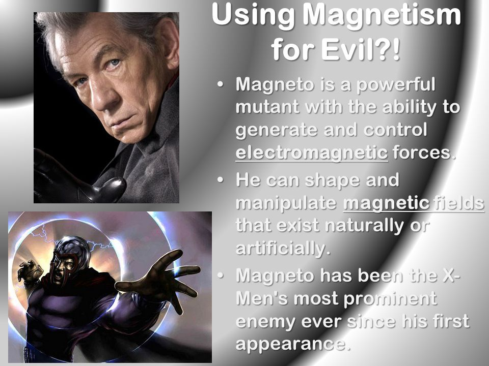 Using Magnetism for Evil !