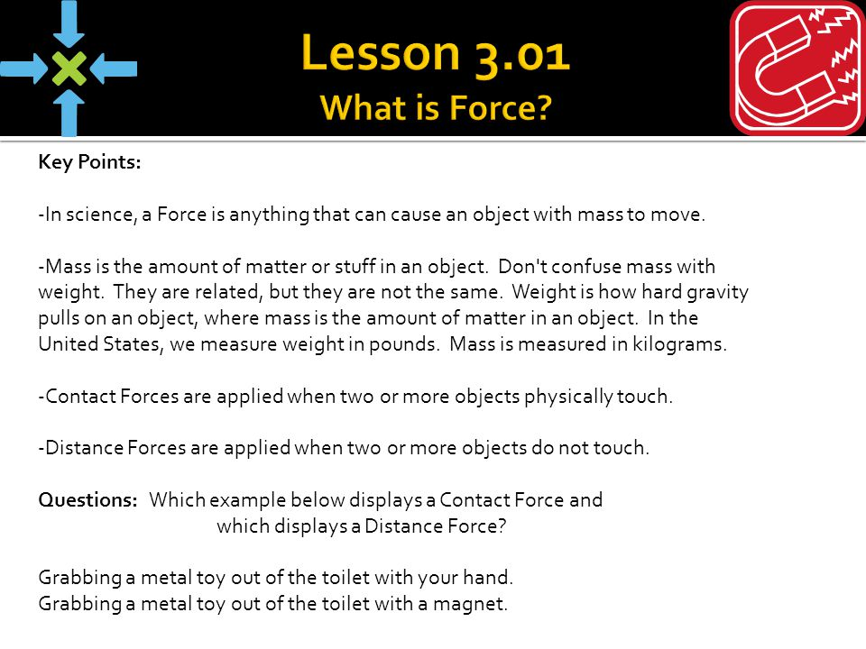 Lesson 3.01 What is Force Key Points: