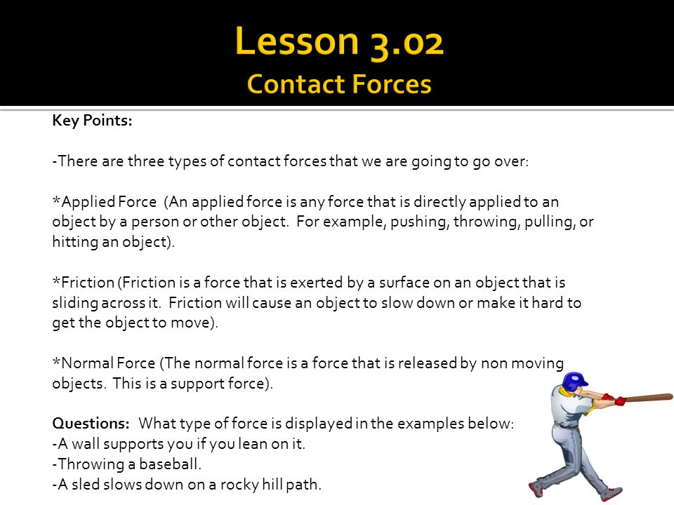 Lesson 3.02 Contact Forces Key Points: