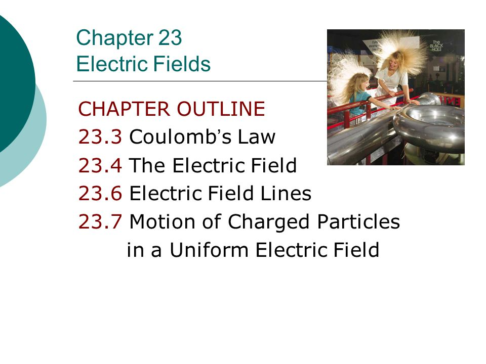 Chapter 23 Electric Fields