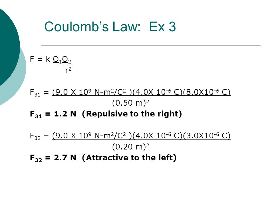 Coulomb's Law: Ex 3 F = k Q1Q2 r2