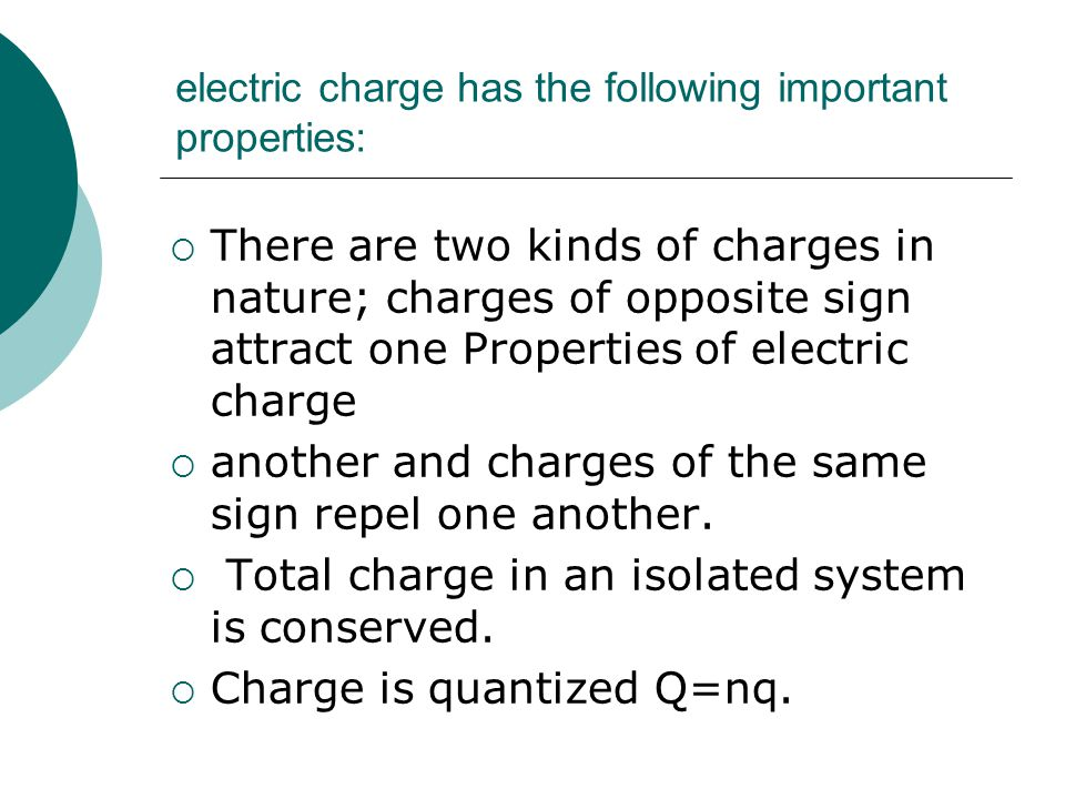 electric charge has the following important properties: