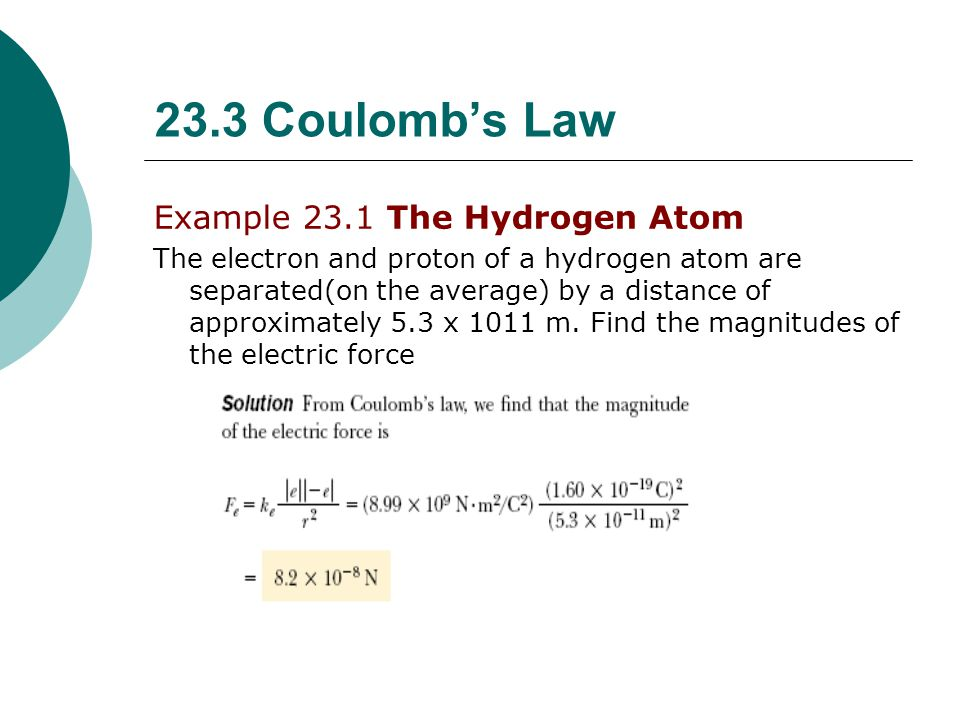 23.3 Coulomb's Law Example 23.1 The Hydrogen Atom