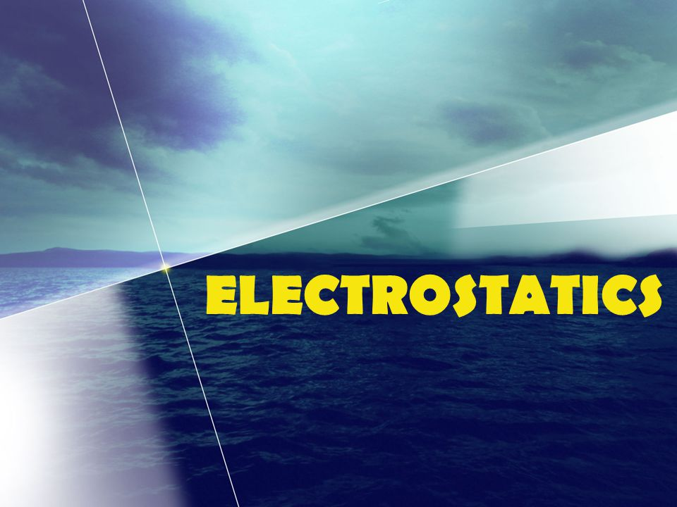 electrostatics ppt download