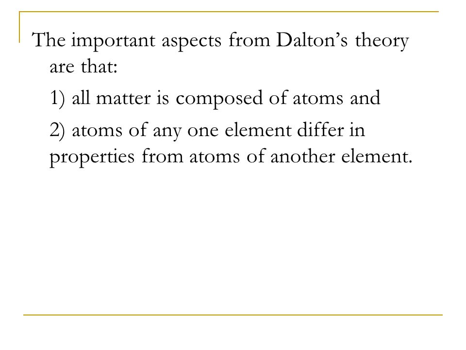 The important aspects from Dalton's theory are that: