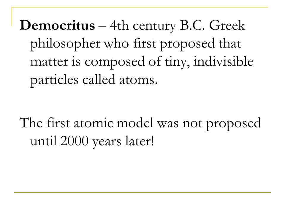 Democritus – 4th century B. C
