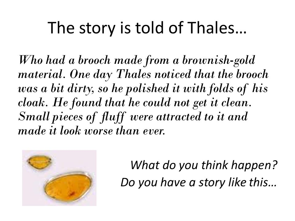 The story is told of Thales…