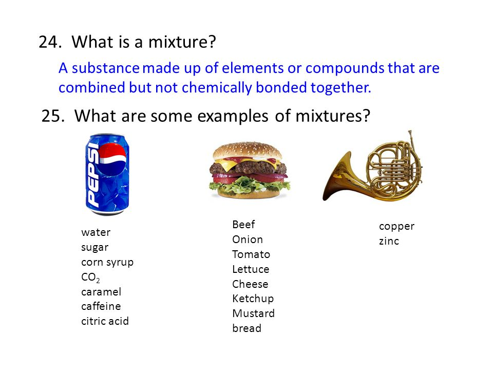 25. What are some examples of mixtures