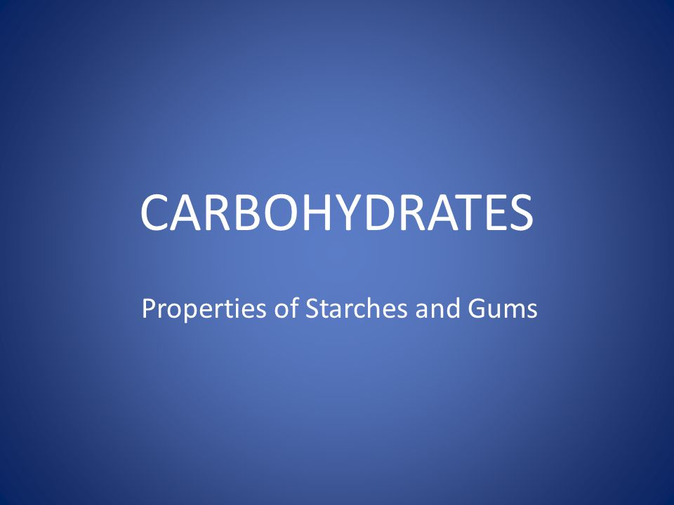 Properties of Starches and Gums