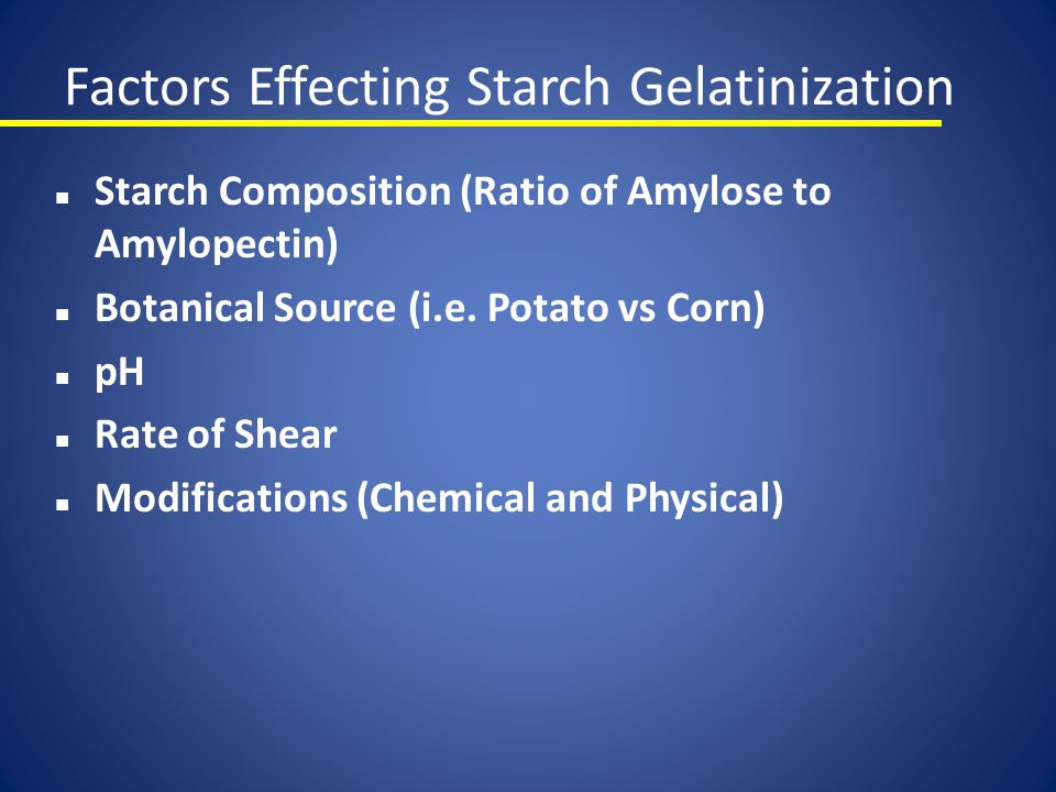 Factors Effecting Starch Gelatinization