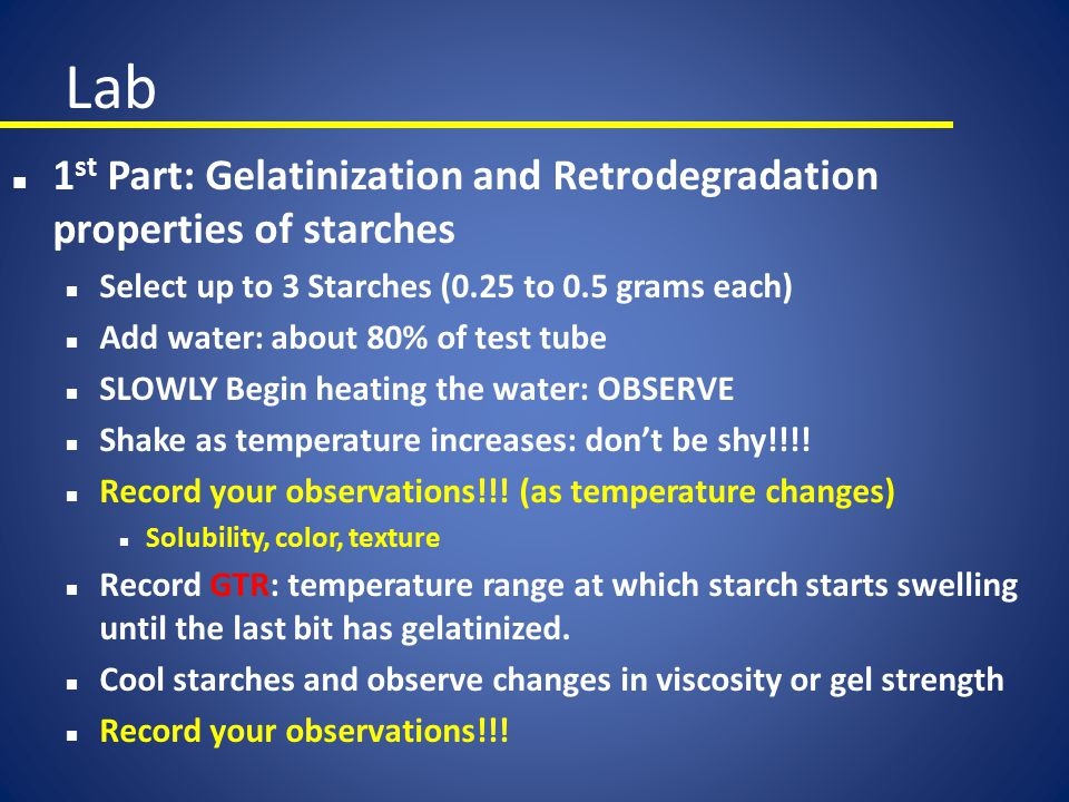 Lab 1st Part: Gelatinization and Retrodegradation properties of starches. Select up to 3 Starches (0.25 to 0.5 grams each)