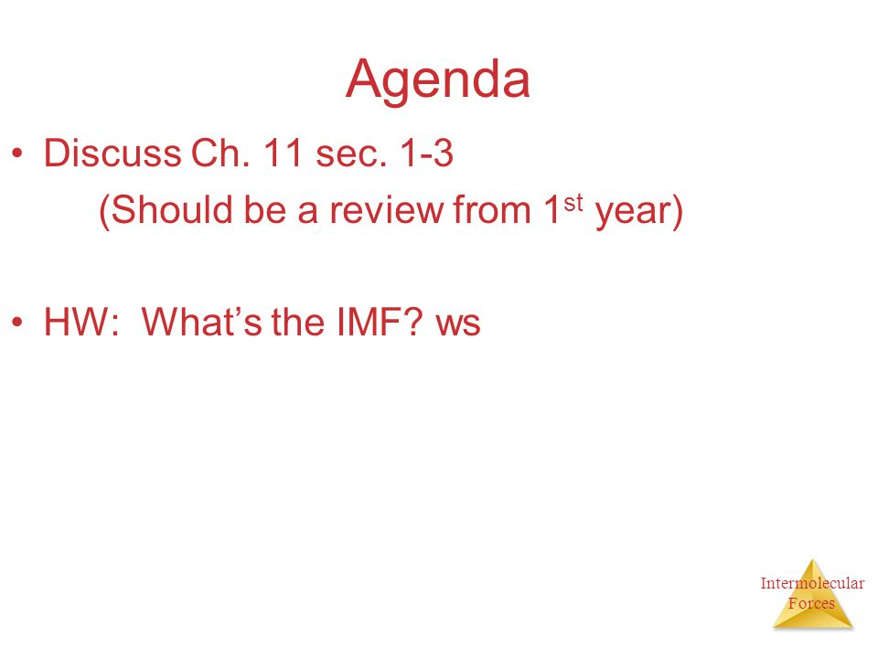 Agenda Discuss Ch. 11 sec. 1-3 (Should be a review from 1st year)
