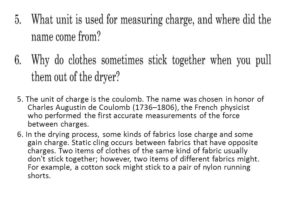 5. The unit of charge is the coulomb