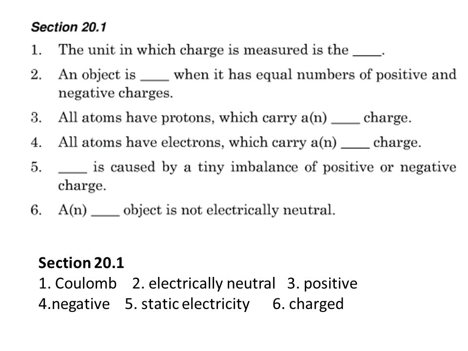 Section 20.1 1. Coulomb 2. electrically neutral 3.