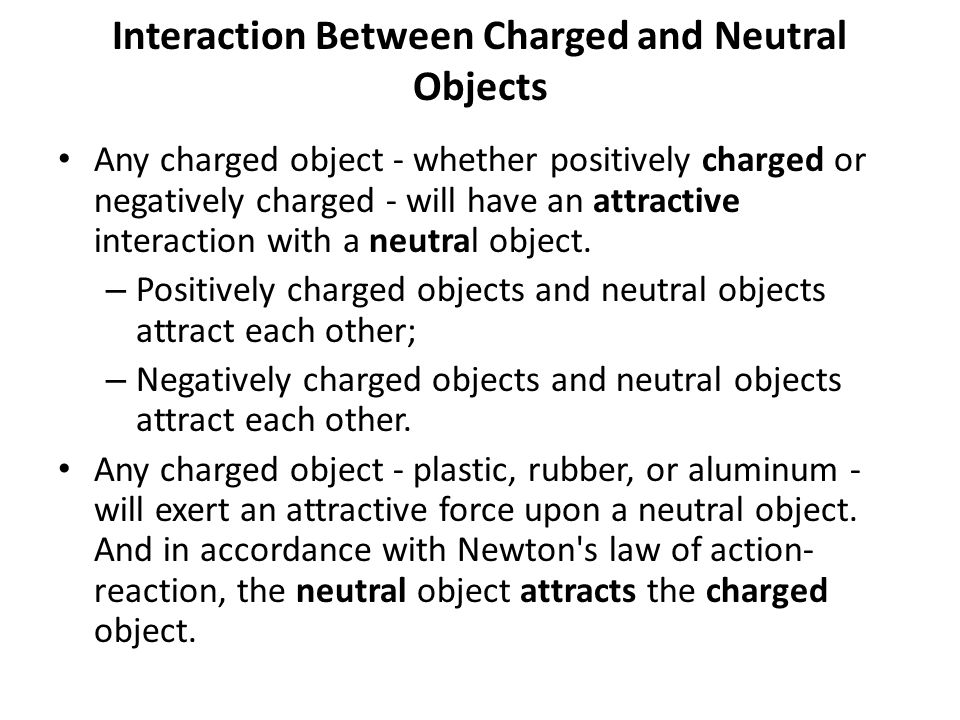 Interaction Between Charged and Neutral Objects