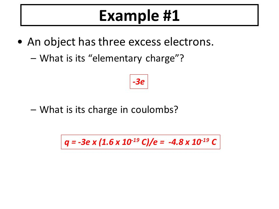 Example #1 An object has three excess electrons.