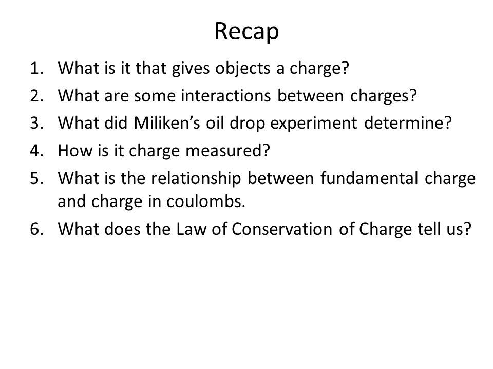 Recap What is it that gives objects a charge