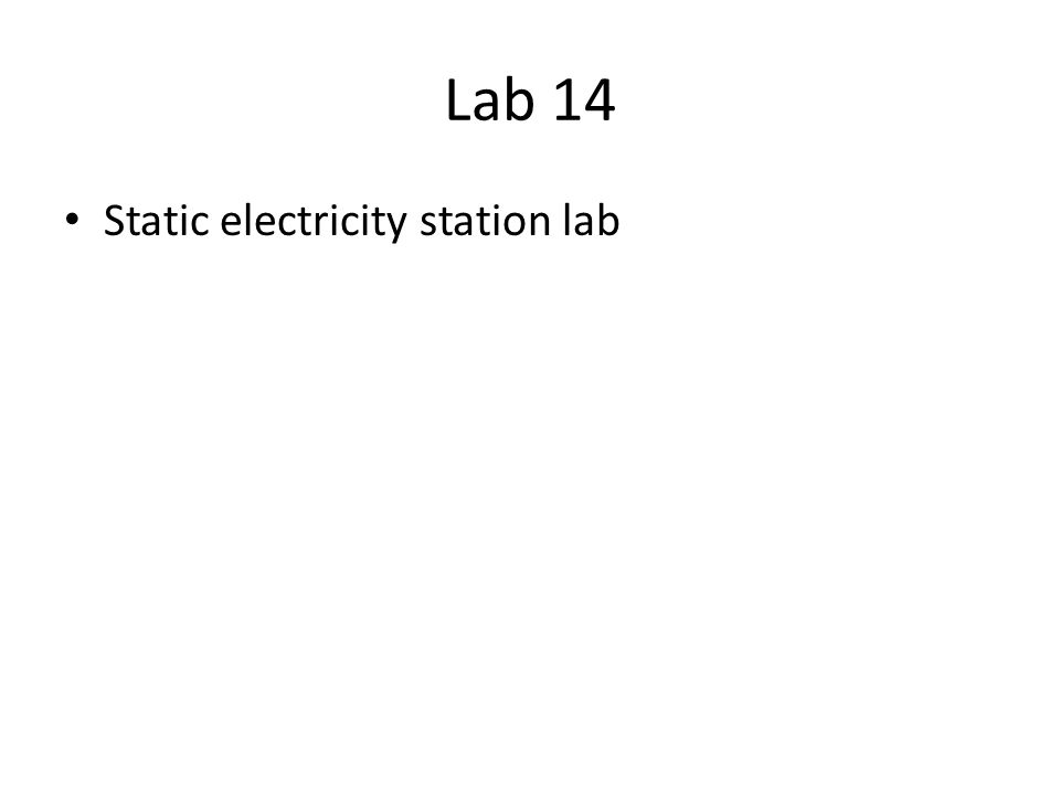 Lab 14 Static electricity station lab