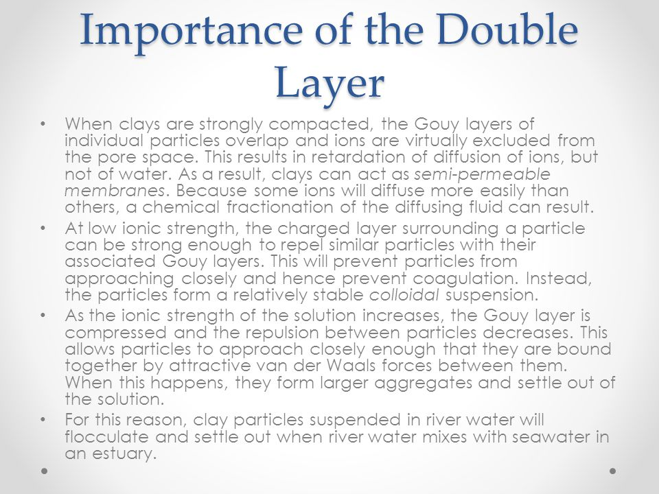 Importance of the Double Layer