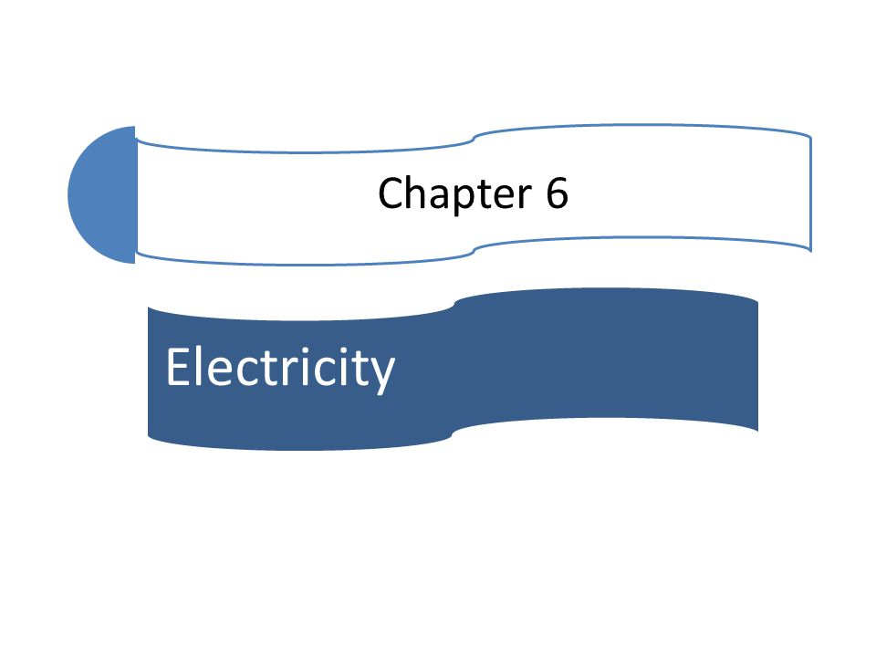 Chapter 6 Electricity