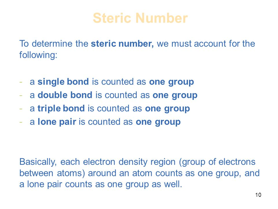 Steric Number To determine the steric number, we must account for the following: a single bond is counted as one group.
