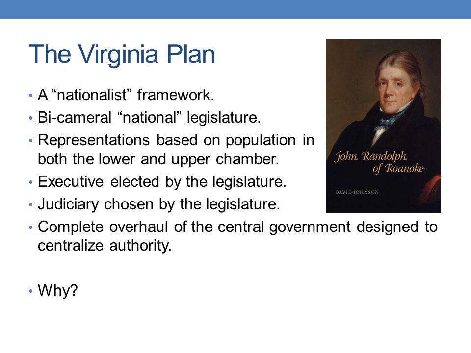 The Virginia Plan A nationalist framework.