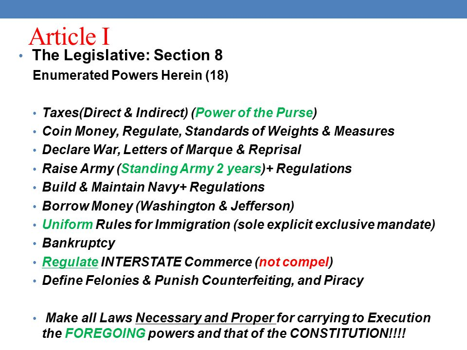 Article I The Legislative: Section 8 Enumerated Powers Herein (18)