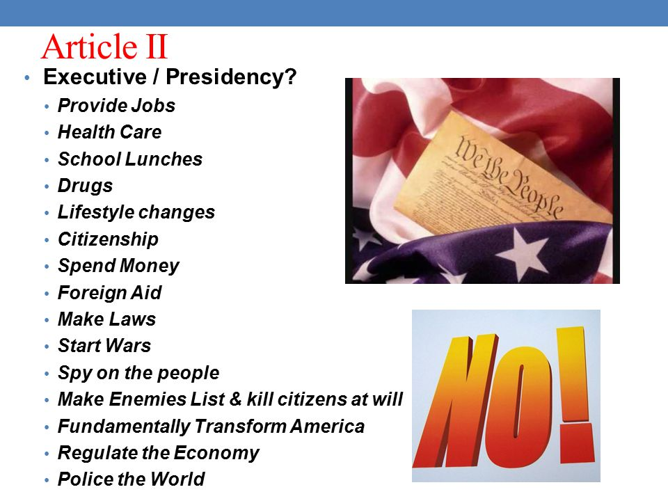 Article II Executive / Presidency Provide Jobs Health Care