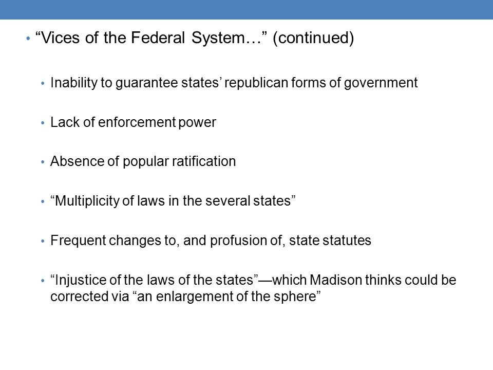 Vices of the Federal System… (continued)