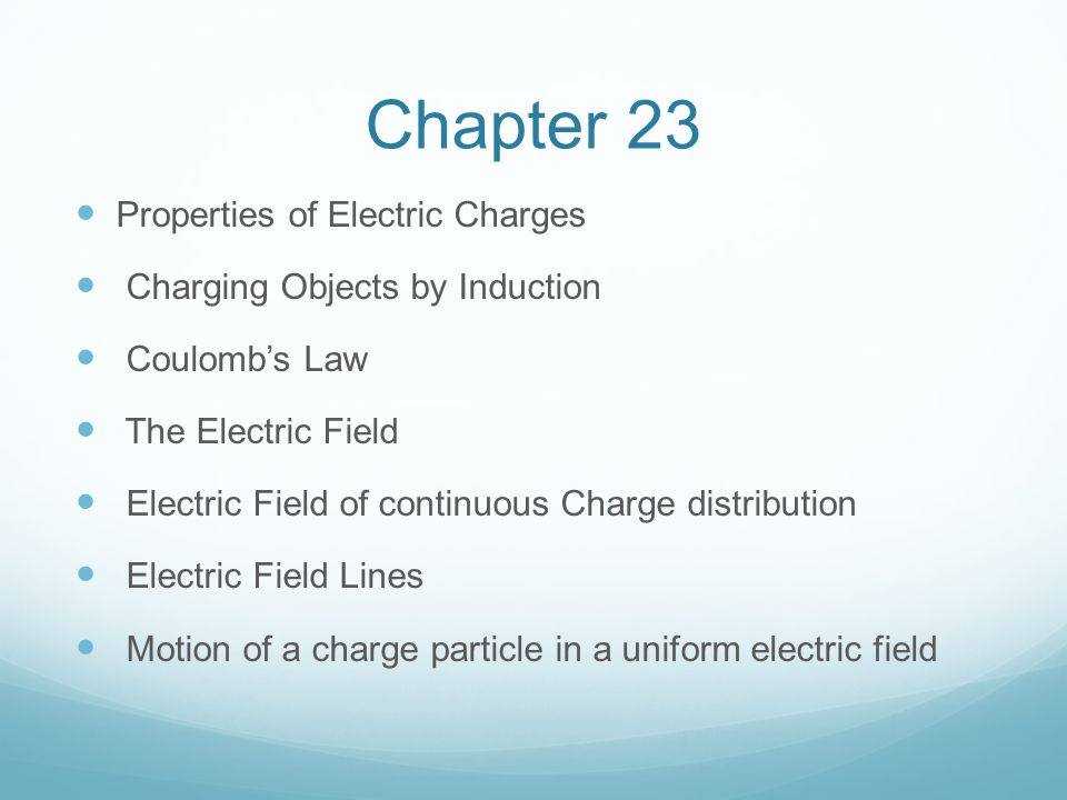 Chapter 23 Properties of Electric Charges