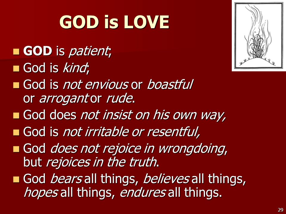 GOD is LOVE GOD is patient; God is kind;