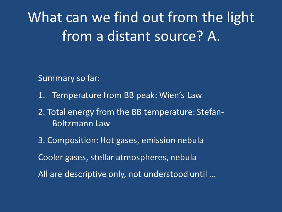 What can we find out from the light from a distant source A.