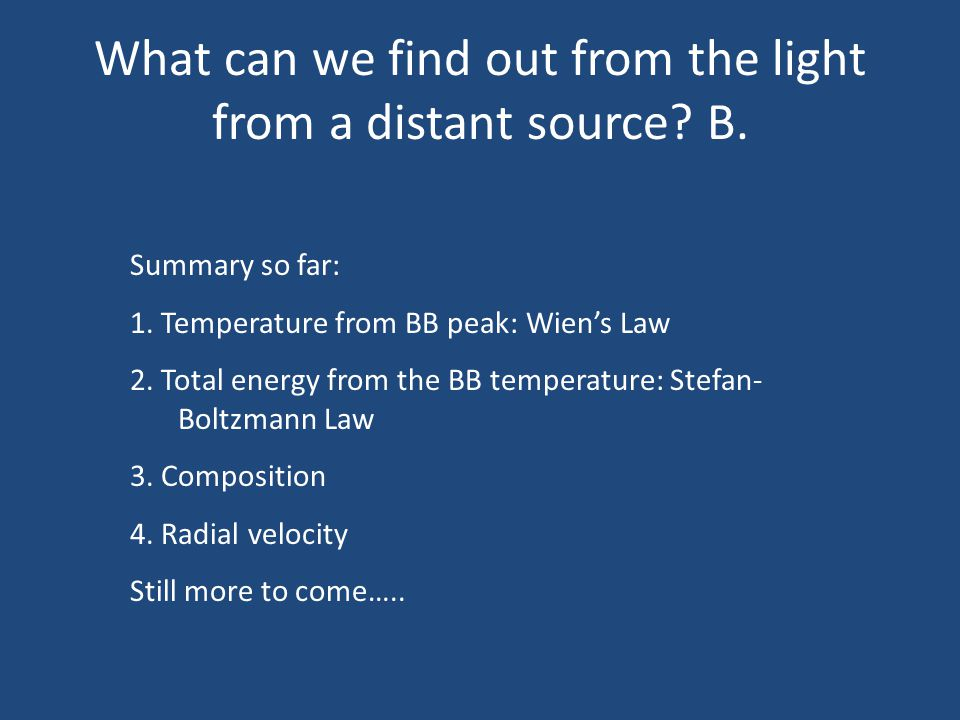 What can we find out from the light from a distant source B.