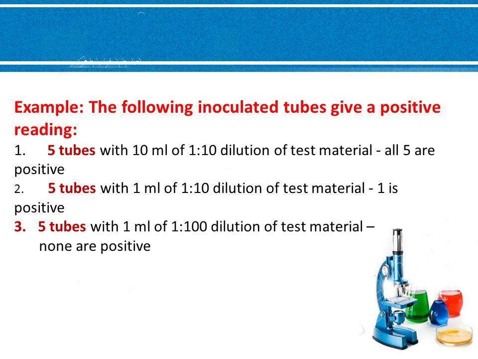 Example: The following inoculated tubes give a positive reading: