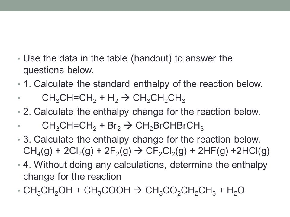 Use the data in the table (handout) to answer the questions below.