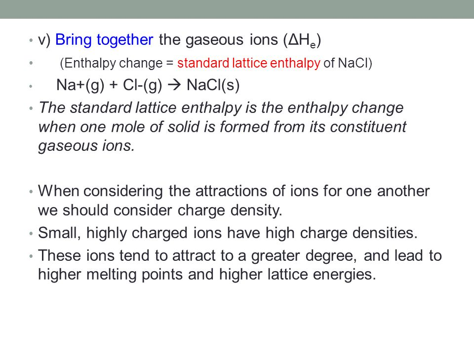 v) Bring together the gaseous ions (ΔHe)