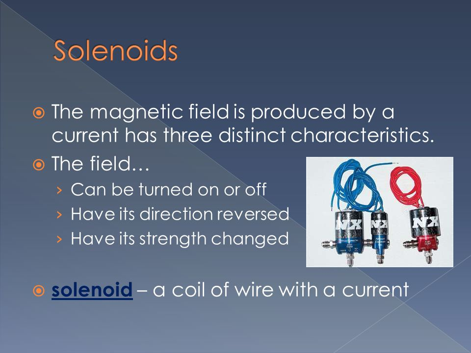 Solenoids The magnetic field is produced by a current has three distinct characteristics. The field…