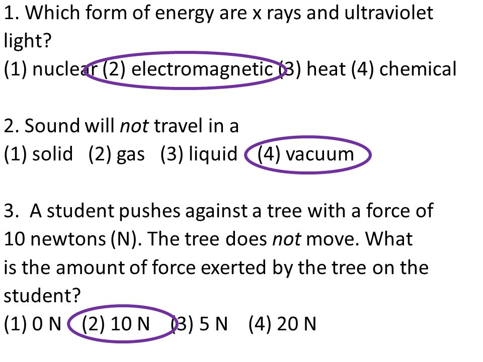 1. Which form of energy are x rays and ultraviolet light