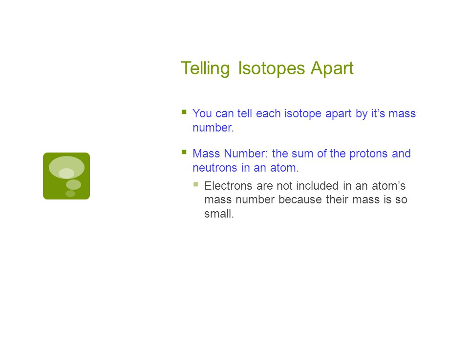 Telling Isotopes Apart